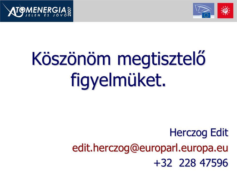 Köszönöm megtisztelő figyelmüket. Herczog Edit edit.herczog@europarl.europa.eu +32 228 47596