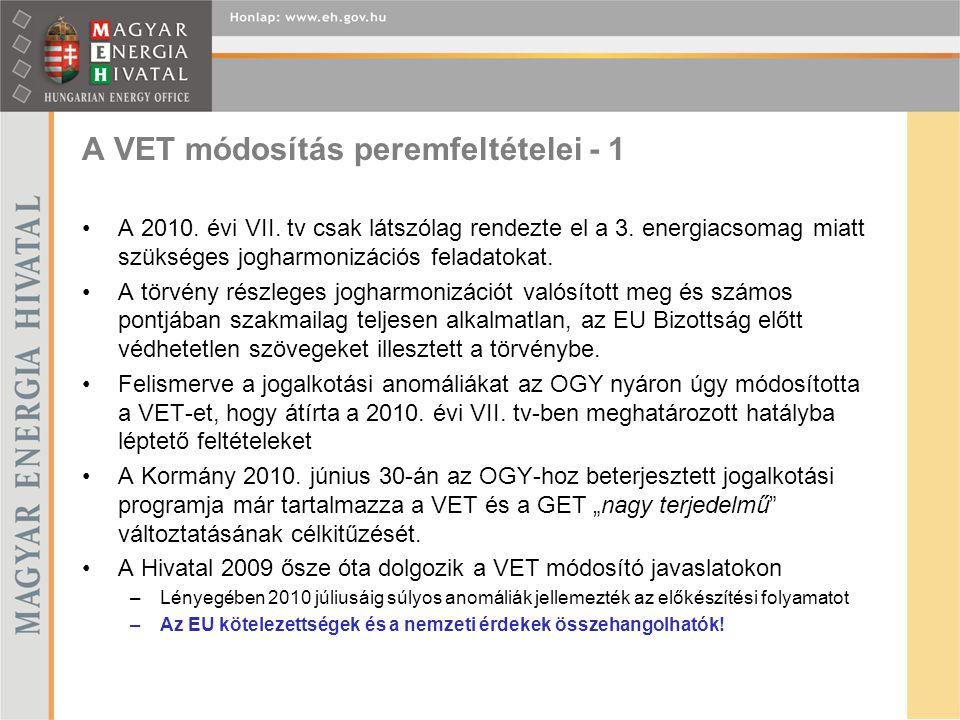 A VET módosítás peremfeltételei - 1 A 2010. évi VII.