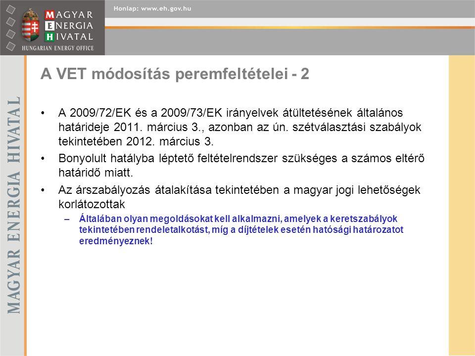 A VET módosítás peremfeltételei - 2 A 2009/72/EK és a 2009/73/EK irányelvek átültetésének általános határideje 2011.