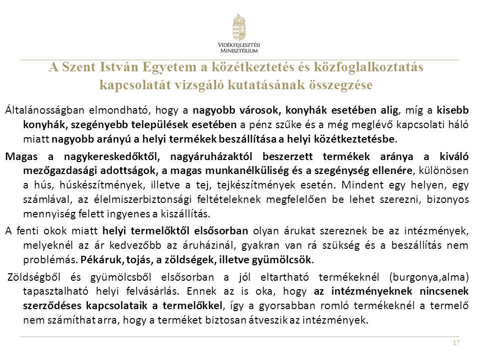 17 A Szent István Egyetem a közétkeztetés és közfoglalkoztatás kapcsolatát vizsgáló kutatásának összegzése Általánosságban elmondható, hogy a nagyobb