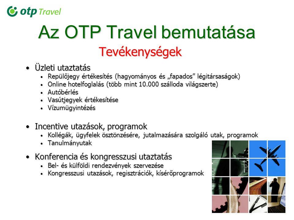 """Az OTP Travel bemutatása Tevékenységek Üzleti utaztatásÜzleti utaztatás Repülőjegy értékesítés (hagyományos és """"fapados"""" légitársaságok) Repülőjegy ér"""