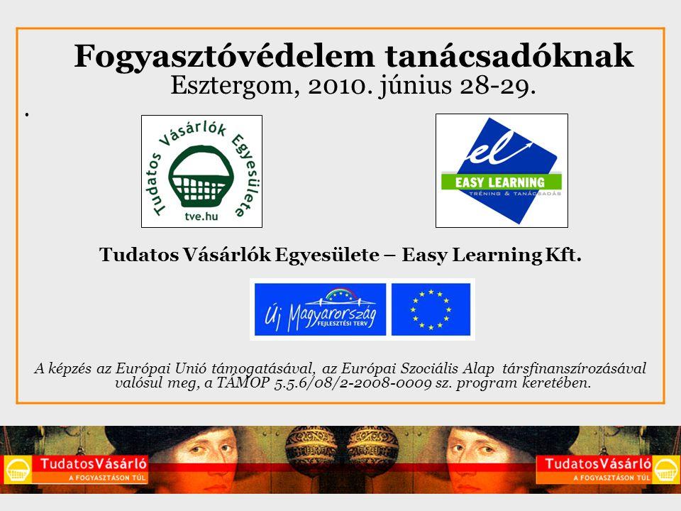 Fogyasztóvédelem tanácsadóknak Esztergom, 2010. június 28-29..