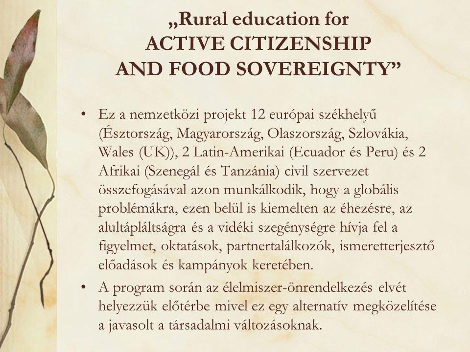 """""""Rural education for ACTIVE CITIZENSHIP AND FOOD SOVEREIGNTY"""" Ez a nemzetközi projekt 12 európai székhelyű (Észtország, Magyarország, Olaszország, Szl"""