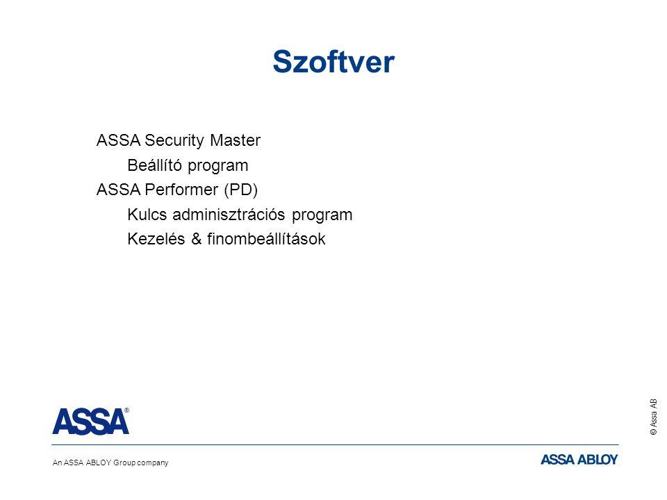 An ASSA ABLOY Group company © Assa AB Szoftver ASSA Security Master Beállító program ASSA Performer (PD) Kulcs adminisztrációs program Kezelés & finom
