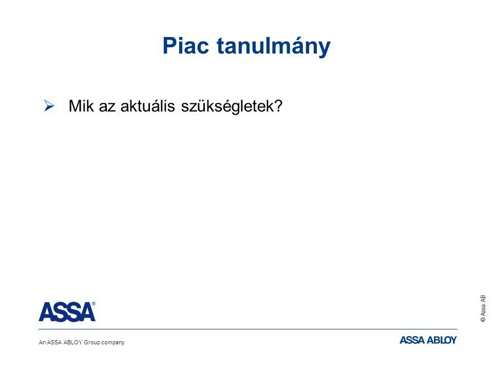 An ASSA ABLOY Group company © Assa AB Problémák  Problémák –Veszélyes termékek (Drogok) –Személyzet gyors változása –A személyzet ágazatokon belüli gyakori mozgása –A beszállítások nem mindig nyitvatartási időben történnek –Bonyolult adminisztráció –Az alapfelszereltség több zártípusból tevődik össze