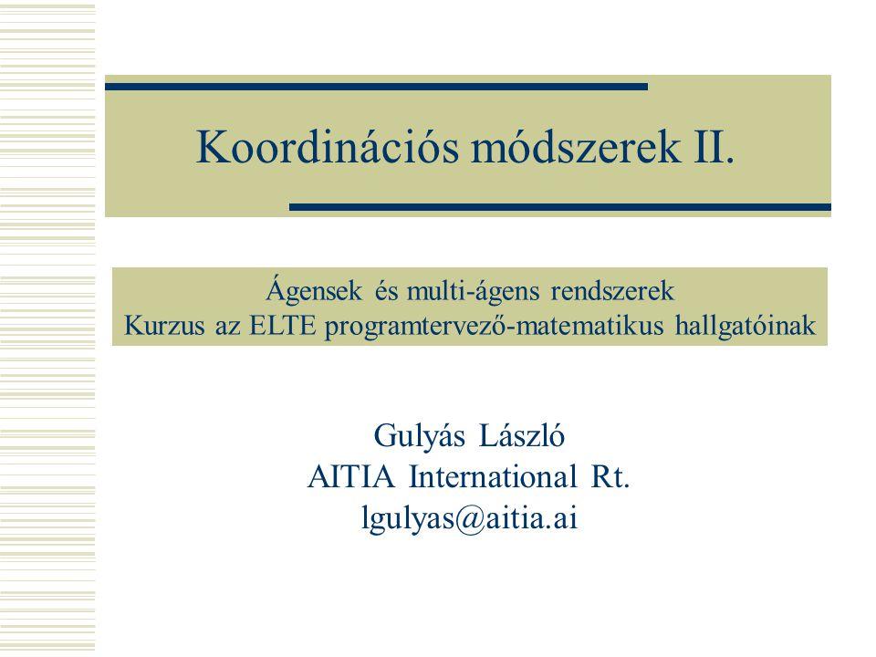 Koordinációs módszerek II. Gulyás László AITIA International Rt.