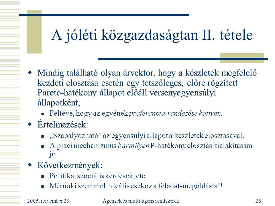 2005. november 23. Ágensek és multi-ágens rendszerek26 A jóléti közgazdaságtan II.