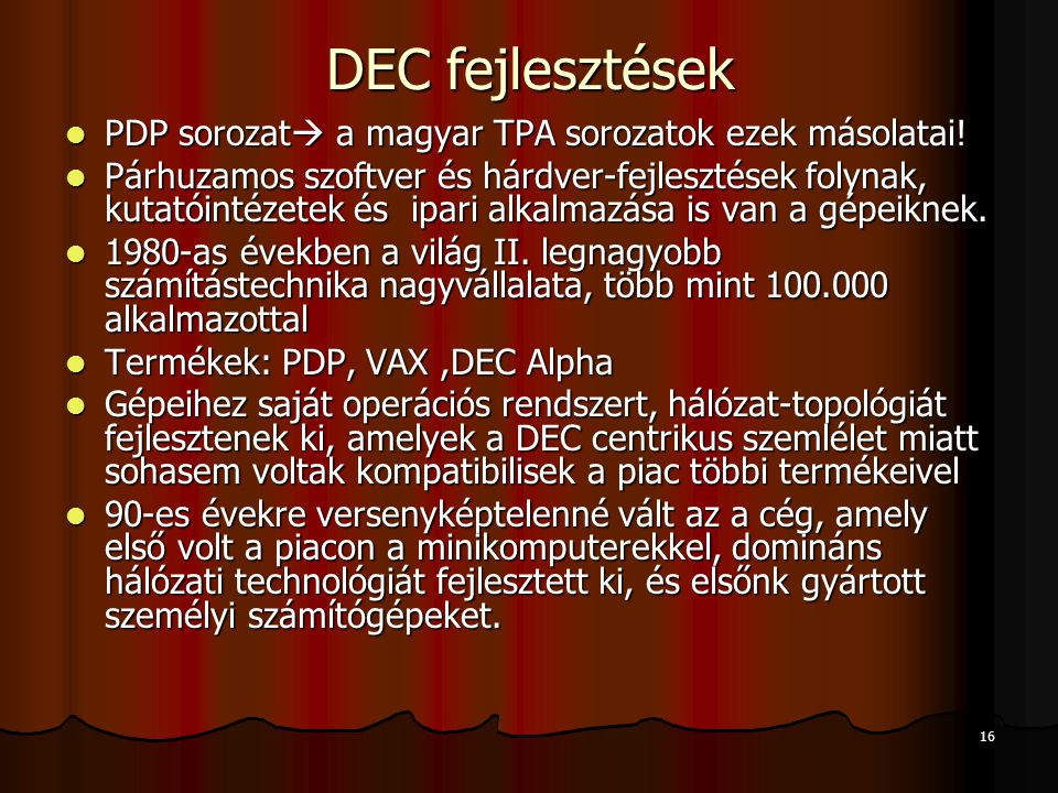 16 DEC fejlesztések PDP sorozat  a magyar TPA sorozatok ezek másolatai! PDP sorozat  a magyar TPA sorozatok ezek másolatai! Párhuzamos szoftver és h