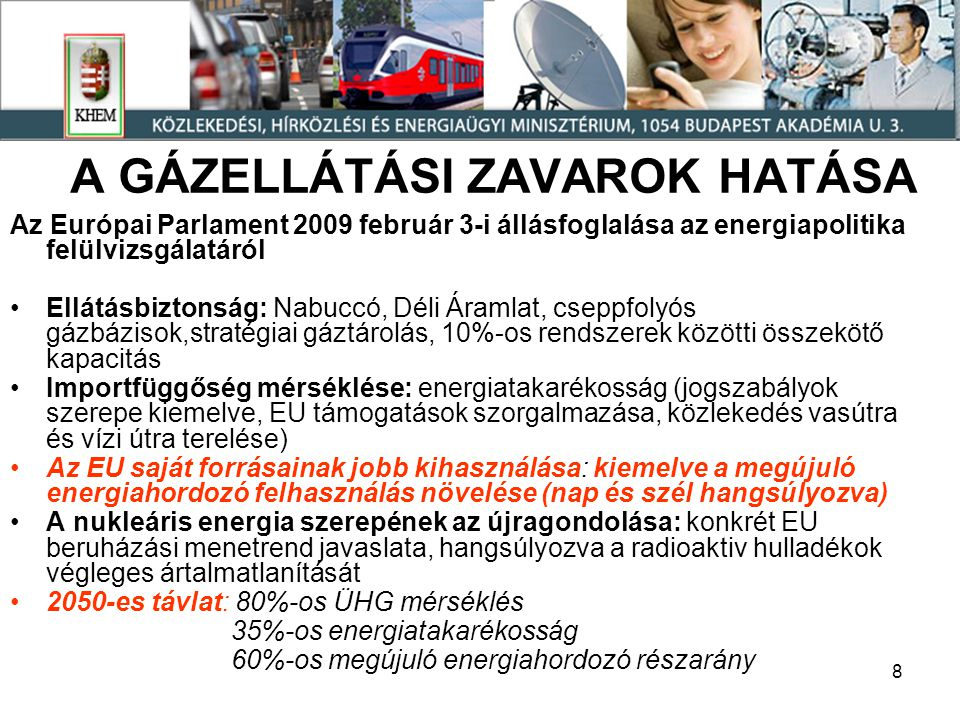 9 Európai Parlament és Tanács 2009/28/EK irányelve a megújuló energiaforrásból előállított energia támogatásáról/1 Rögzíti a tagállamok által 2020-ra elérendő célszámokat: ez Magyarország vonatkozásában 13 %.