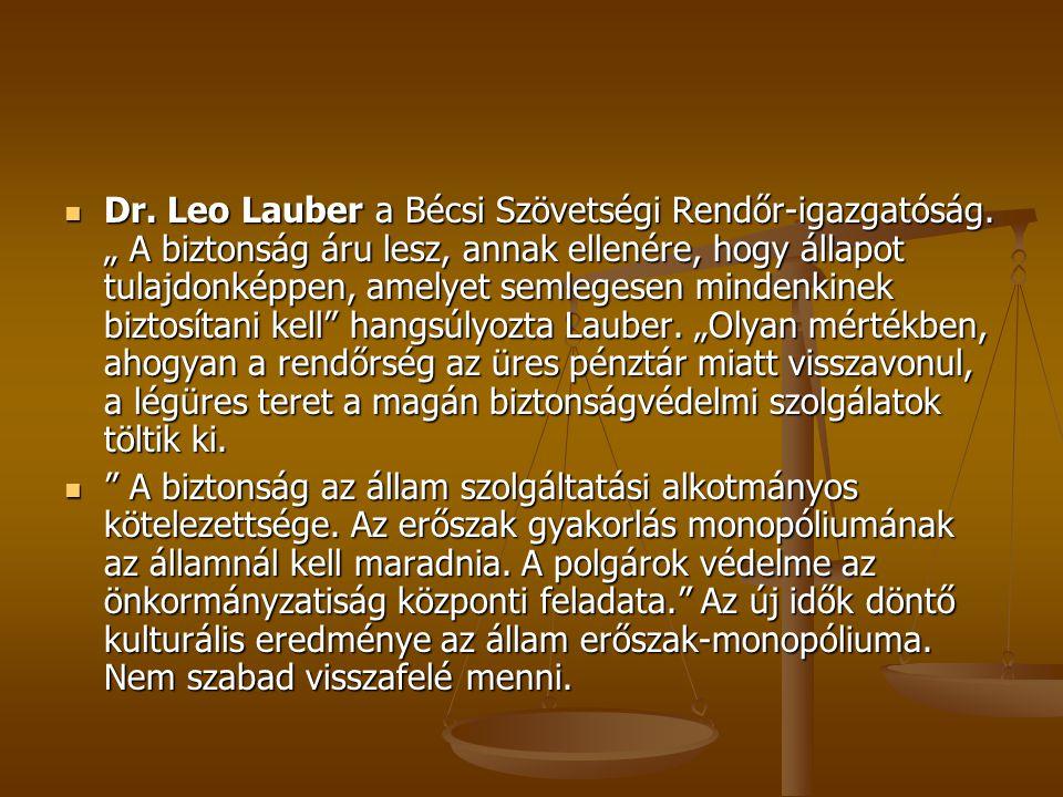 Dr.Leo Lauber a Bécsi Szövetségi Rendőr-igazgatóság.