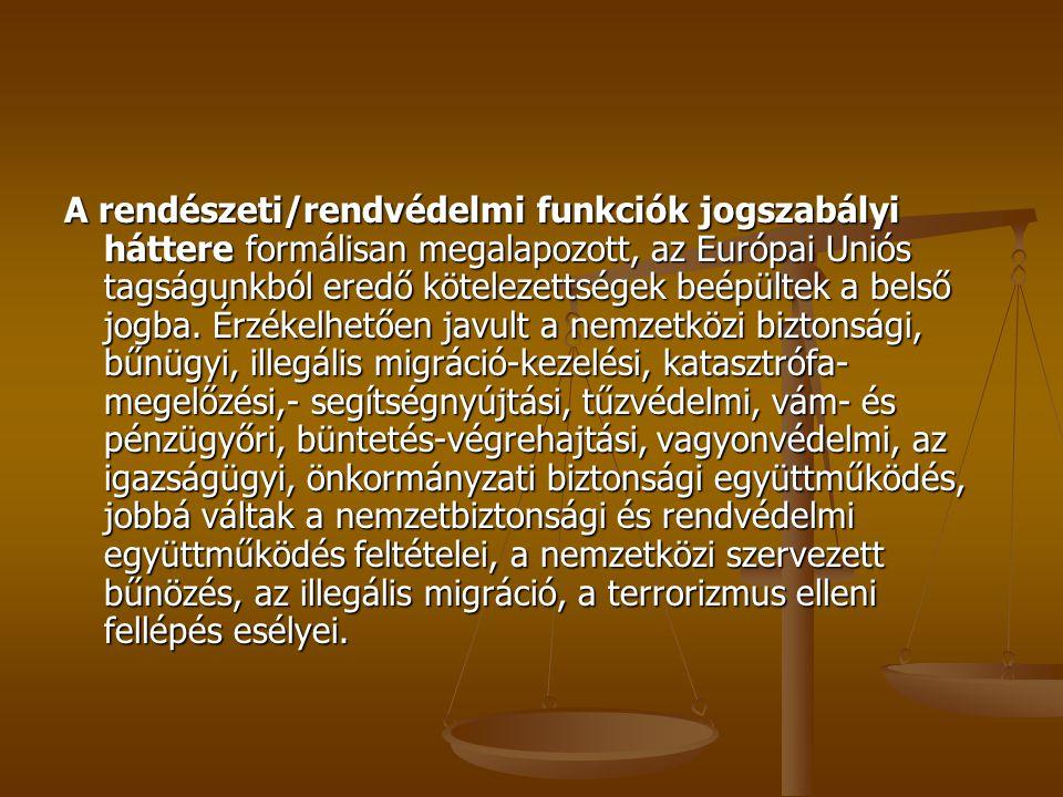 Az integrált rendvédelem komplex kezelése érdekében szükséges együttműködést az érintett szervek közötti megállapodások formálisan biztosítják.