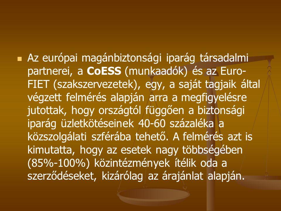 Az európai magánbiztonsági iparág társadalmi partnerei, a CoESS (munkaadók) és az Euro- FIET (szakszervezetek), egy, a saját tagjaik által végzett felmérés alapján arra a megfigyelésre jutottak, hogy országtól függően a biztonsági iparág üzletkötéseinek 40-60 százaléka a közszolgálati szférába tehető.