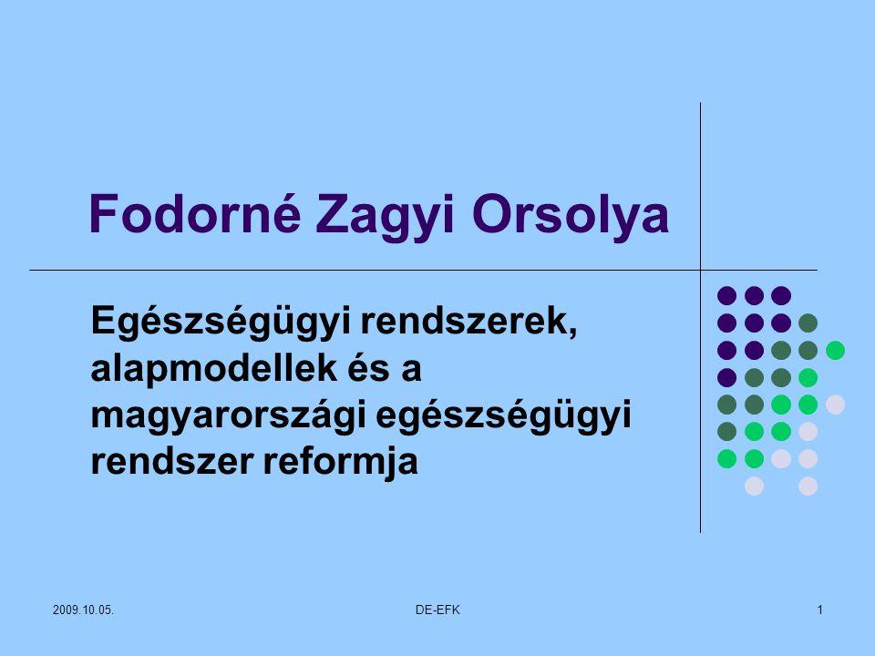2009.10.05.DE-EFK1 Fodorné Zagyi Orsolya Egészségügyi rendszerek, alapmodellek és a magyarországi egészségügyi rendszer reformja