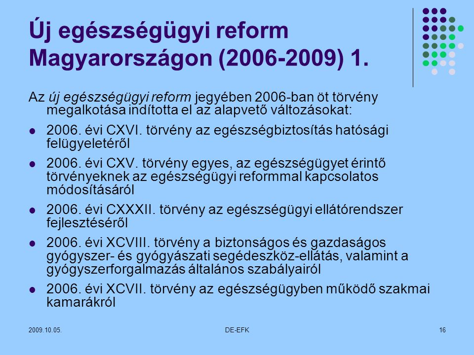 2009.10.05.DE-EFK16 Új egészségügyi reform Magyarországon (2006-2009) 1.