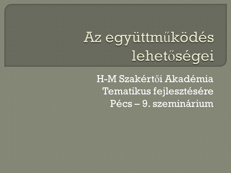  Igazolódott: jó ötlet, megfelel ő kivitelezés  A magyar-osztrák már 8 éve megy  Az Akadémiának létjogosultsága van a horvát-magyar viszonylatban is  Akadémia a határok mentén – ez lehet az ÁFSZ-ek politikája  Tehát FH részvétele a tervezésben szükséges  Ezt megalapozó tanulmány a finanszírozás is tett javaslatot