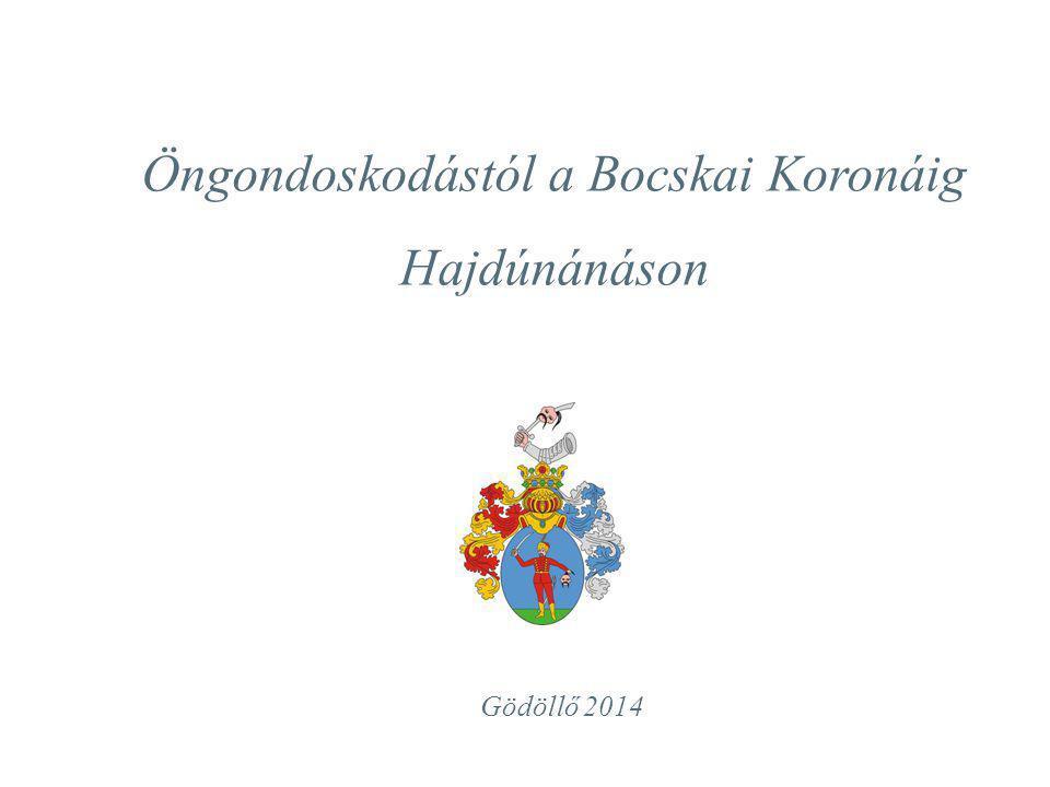 Öngondoskodástól a Bocskai Koronáig Hajdúnánáson Gödöllő 2014