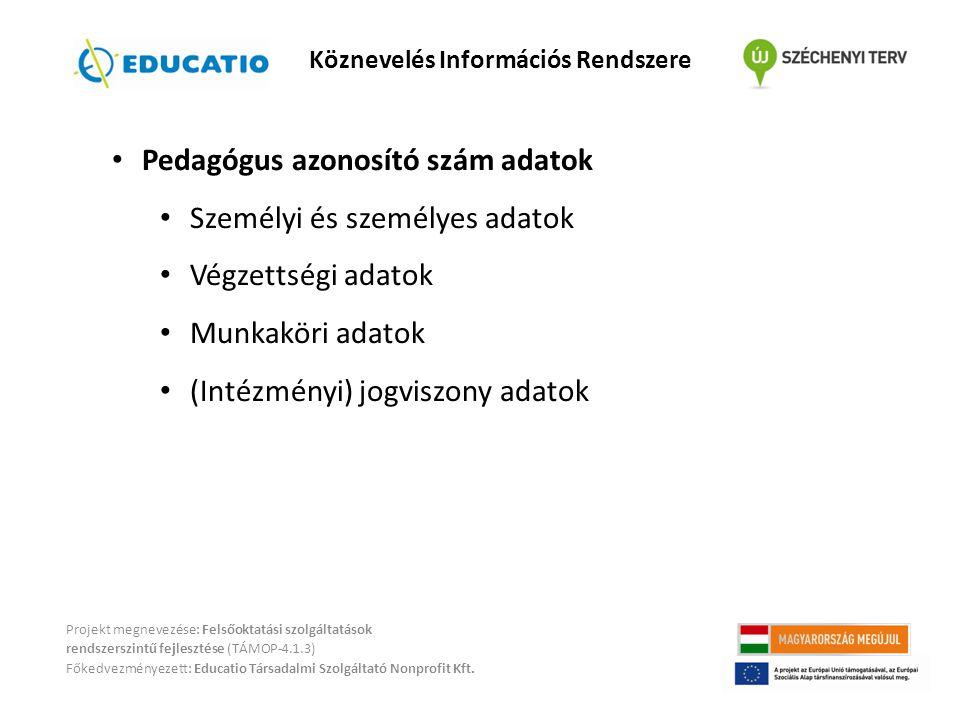 Projekt megnevezése: Felsőoktatási szolgáltatások rendszerszintű fejlesztése (TÁMOP-4.1.3) Főkedvezményezett: Educatio Társadalmi Szolgáltató Nonprofi