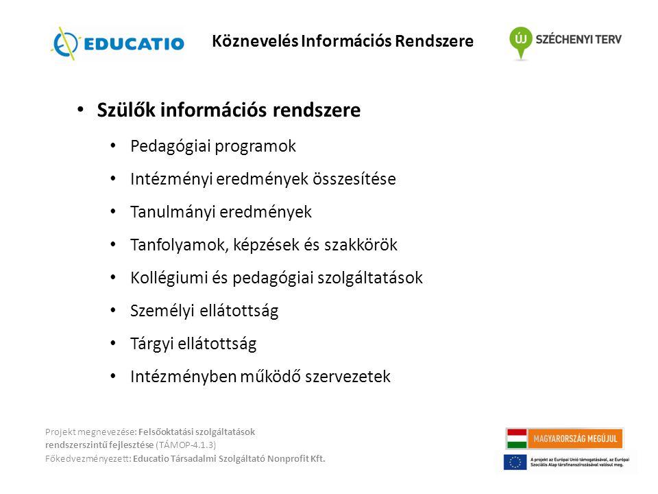 Projekt megnevezése: Felsőoktatási szolgáltatások rendszerszintű fejlesztése (TÁMOP-4.1.3) Főkedvezményezett: Educatio Társadalmi Szolgáltató Nonprofit Kft.