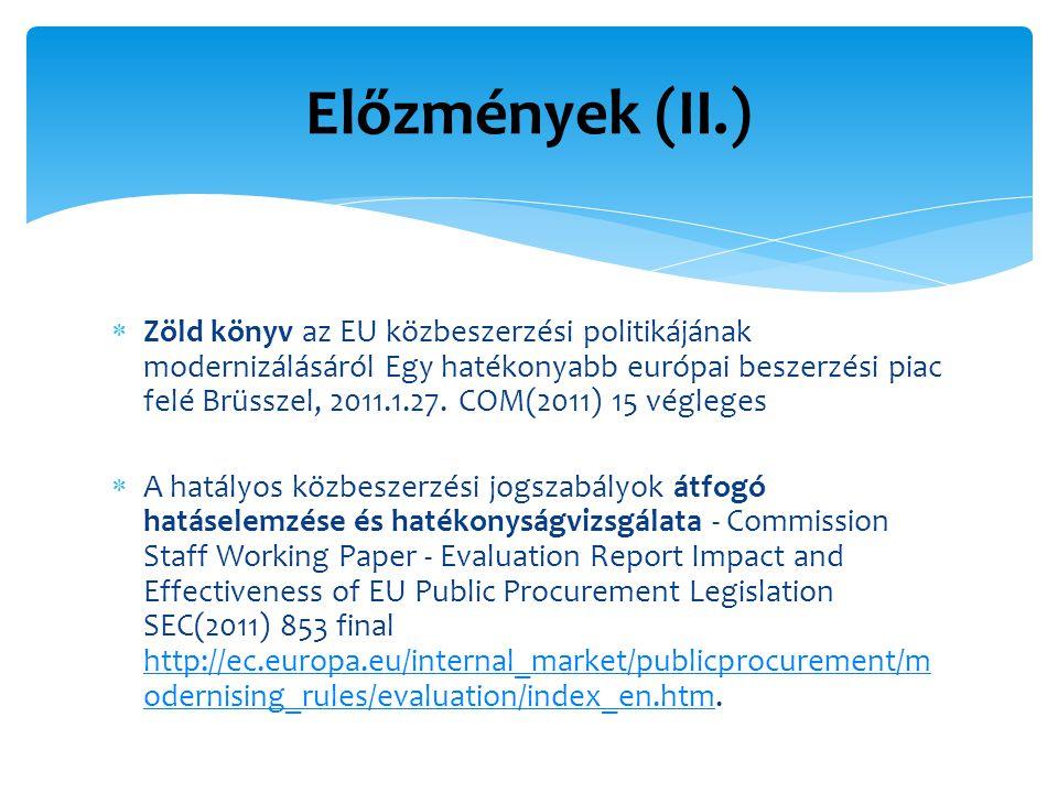  Zöld könyv az EU közbeszerzési politikájának modernizálásáról Egy hatékonyabb európai beszerzési piac felé Brüsszel, 2011.1.27.