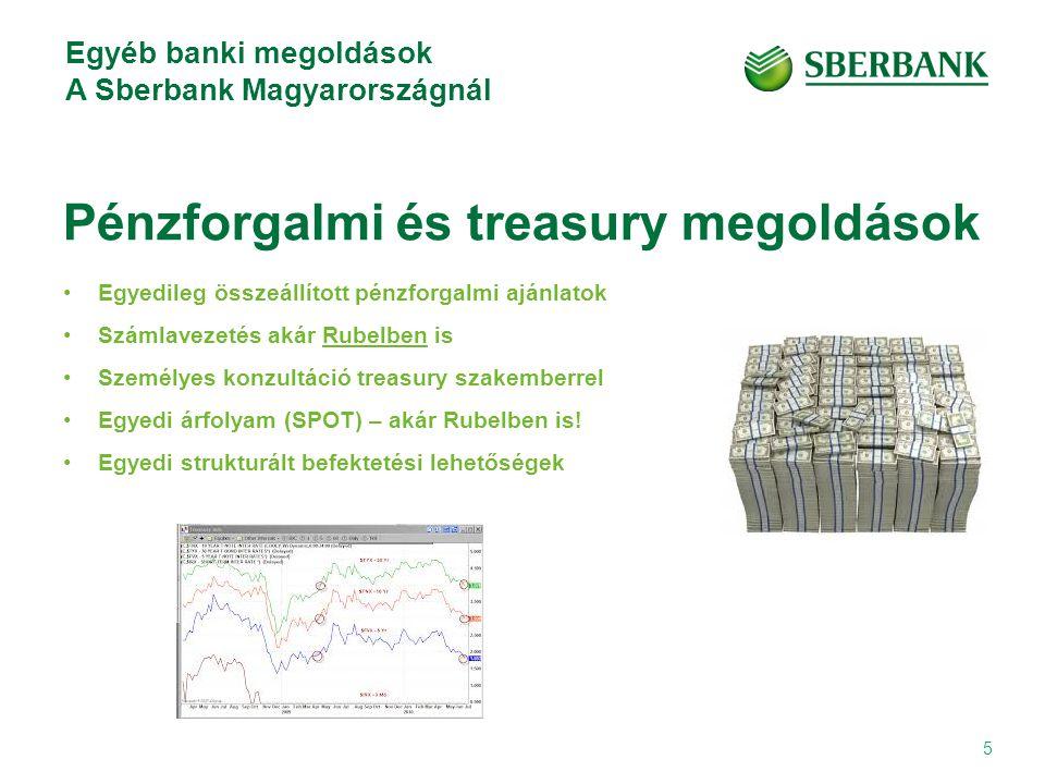 Egyéb banki megoldások A Sberbank Magyarországnál 5 Egyedileg összeállított pénzforgalmi ajánlatok Számlavezetés akár Rubelben is Személyes konzultáció treasury szakemberrel Egyedi árfolyam (SPOT) – akár Rubelben is.
