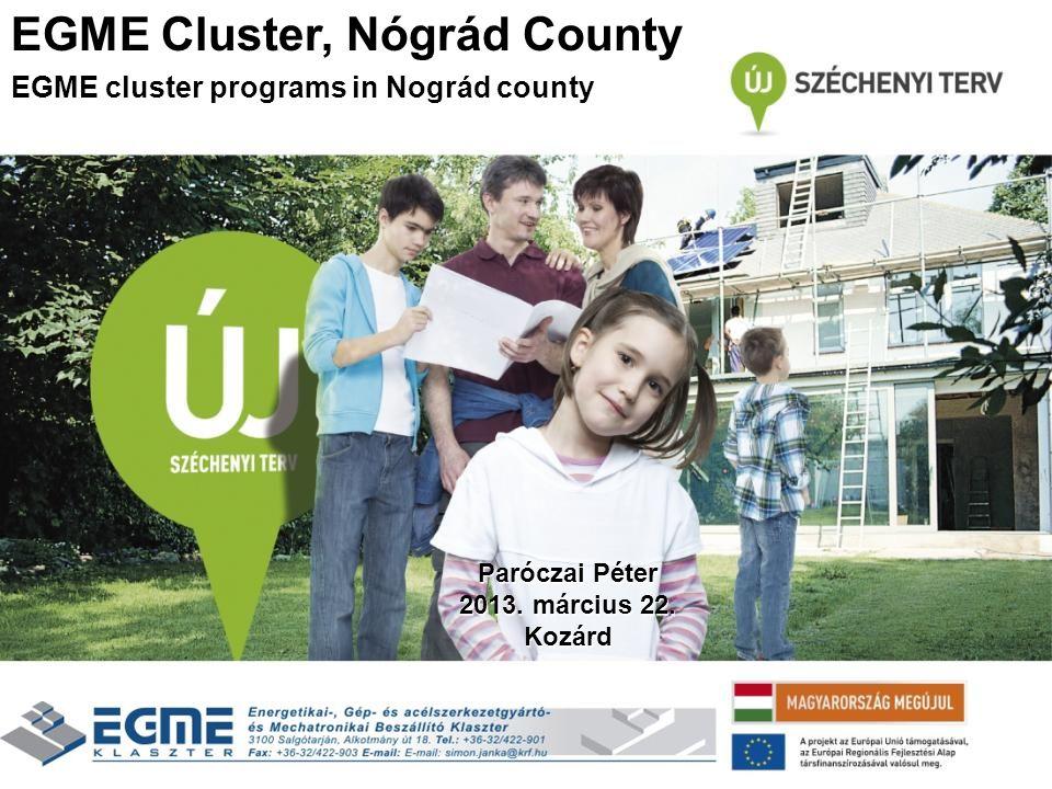 Paróczai Péter 2013. március 22. Kozárd EGME Cluster, Nógrád County EGME cluster programs in Nográd county