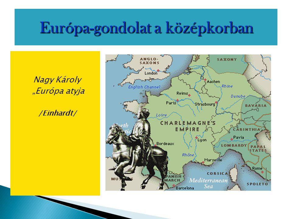 """Nagy Károly """"Európa atyja /Einhardt/"""