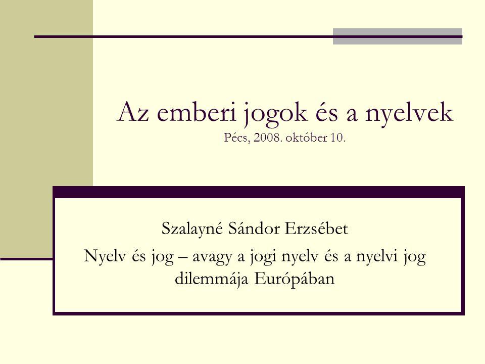 Az emberi jogok és a nyelvek Pécs, 2008.október 10.