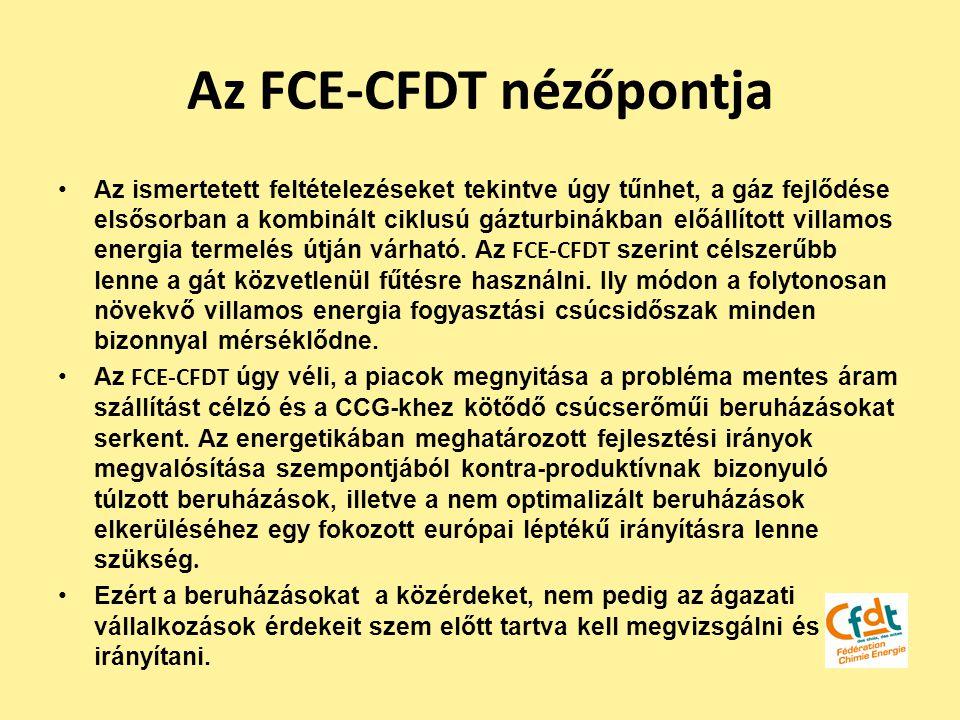 Az FCE-CFDT nézőpontja Az ismertetett feltételezéseket tekintve úgy tűnhet, a gáz fejlődése elsősorban a kombinált ciklusú gázturbinákban előállított