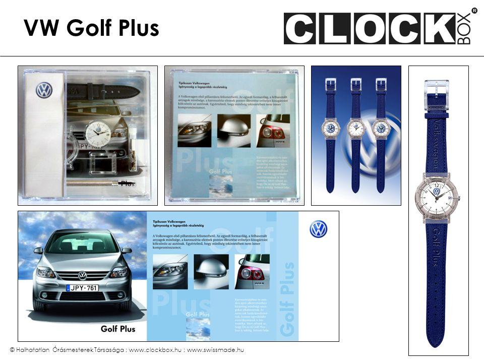 © Halhatatlan Órásmesterek Társasága ; www.clockbox.hu ; www.swissmade.hu VW Golf Plus