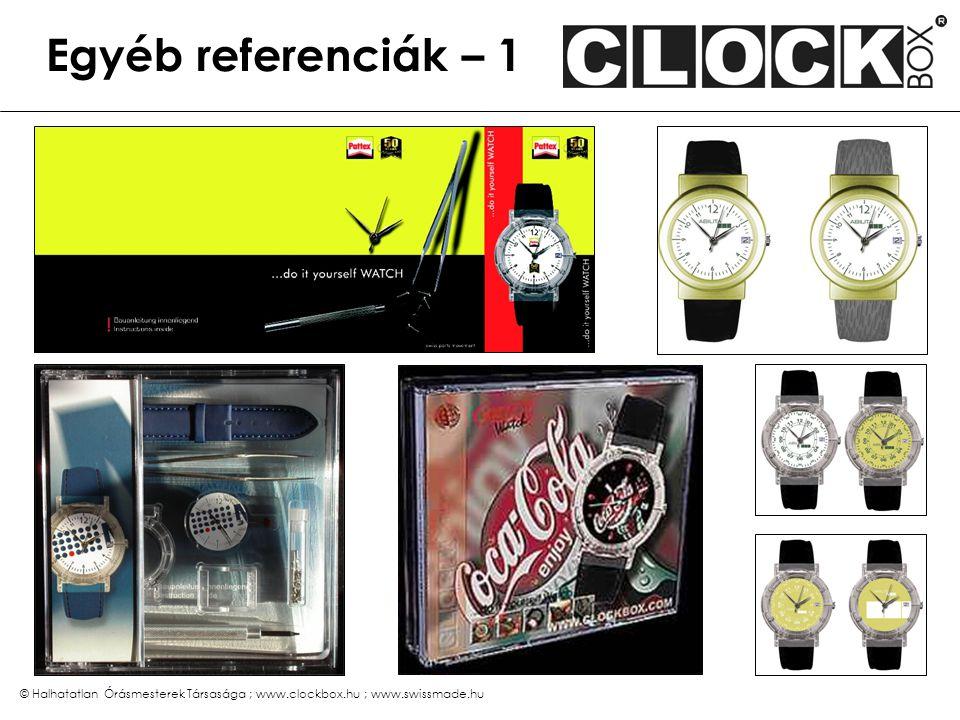 © Halhatatlan Órásmesterek Társasága ; www.clockbox.hu ; www.swissmade.hu Egyéb referenciák – 1