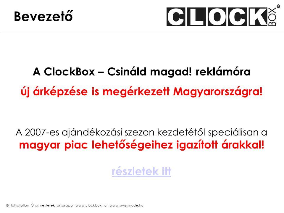 © Halhatatlan Órásmesterek Társasága ; www.clockbox.hu ; www.swissmade.hu Forgalmazó A ClockBox – Csináld magad.