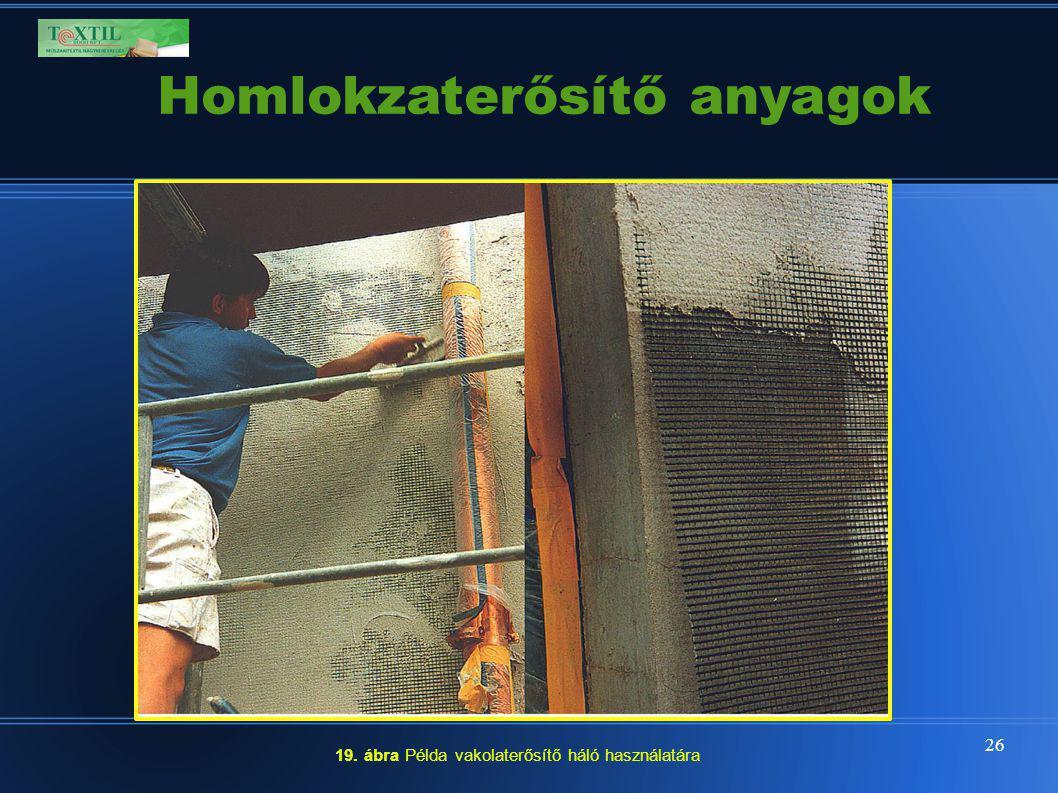 26 19. ábra Példa vakolaterősítő háló használatára Homlokzaterősítő anyagok