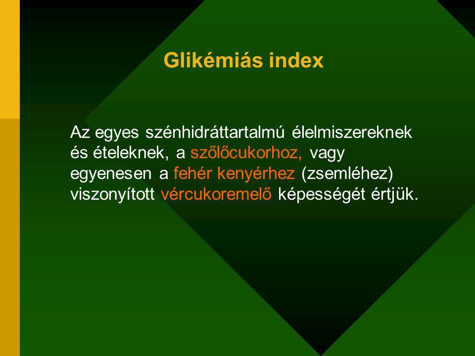 Glikémiás index Az egyes szénhidráttartalmú élelmiszereknek és ételeknek, a szőlőcukorhoz, vagy egyenesen a fehér kenyérhez (zsemléhez) viszonyított vércukoremelő képességét értjük.