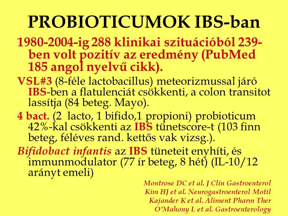 PROBIOTICUMOK IBS-ban 1980-2004-ig 288 klinikai szituációból 239- ben volt pozitív az eredmény (PubMed 185 angol nyelvű cikk). VSL#3 (8-féle lactobaci