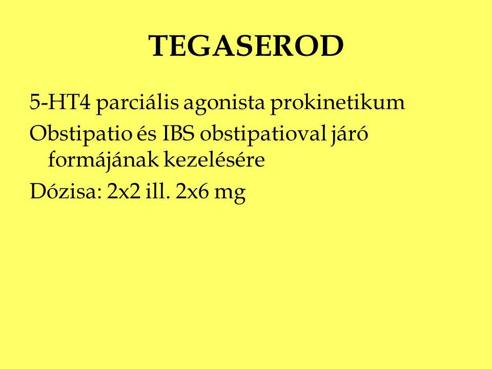 TEGASEROD 5-HT4 parciális agonista prokinetikum Obstipatio és IBS obstipatioval járó formájának kezelésére Dózisa: 2x2 ill. 2x6 mg