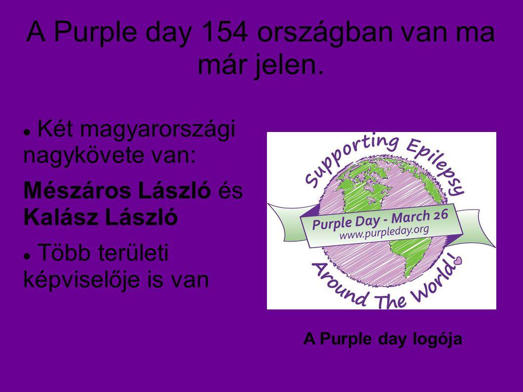 A Purple day 154 országban van ma már jelen. Két magyarországi nagykövete van: Mészáros László és Kalász László Több területi képviselője is van A Pur