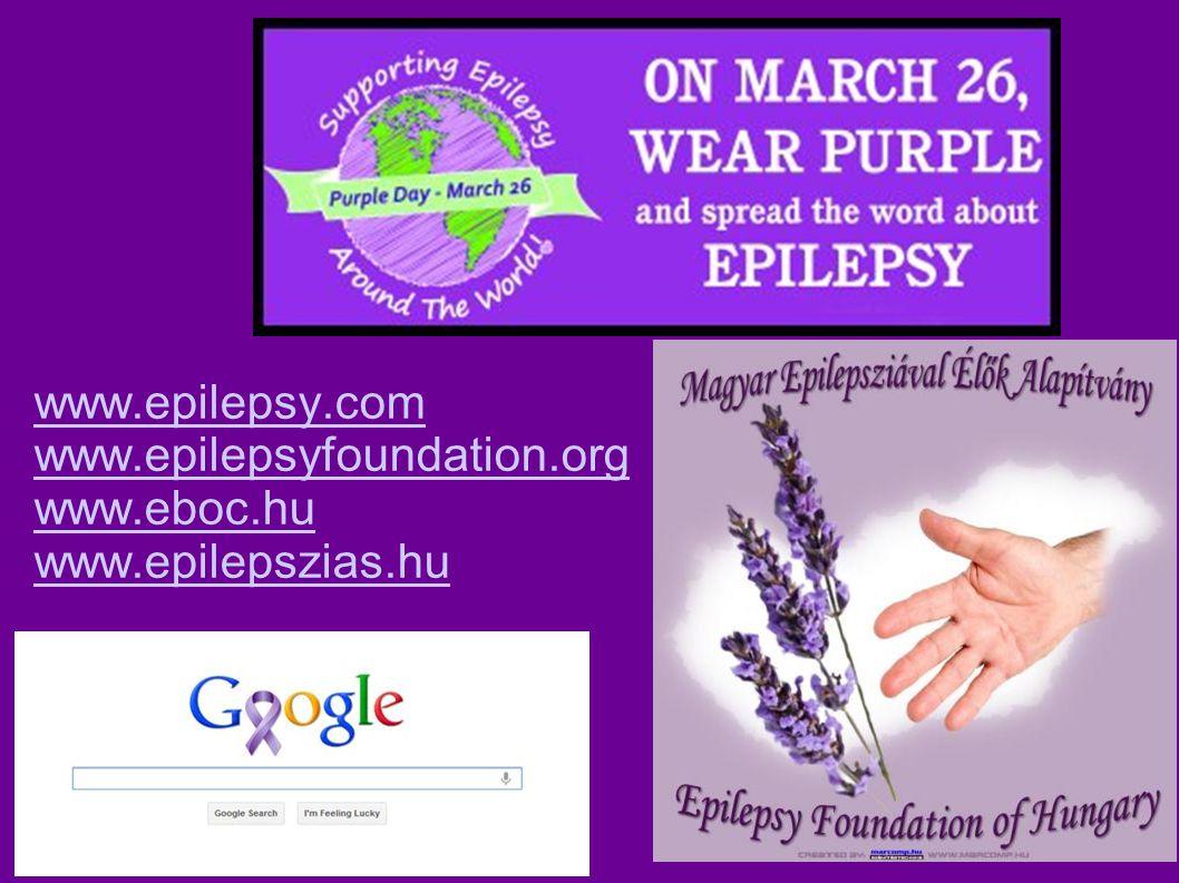 www.epilepsy.com www.epilepsyfoundation.org www.eboc.hu www.epilepszias.hu