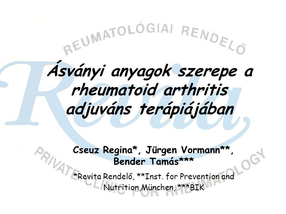 Ásványi anyagok szerepe a rheumatoid arthritis adjuváns terápiájában Cseuz Regina*, Jürgen Vormann**, Bender Tamás*** *Revita Rendelő, **Inst.