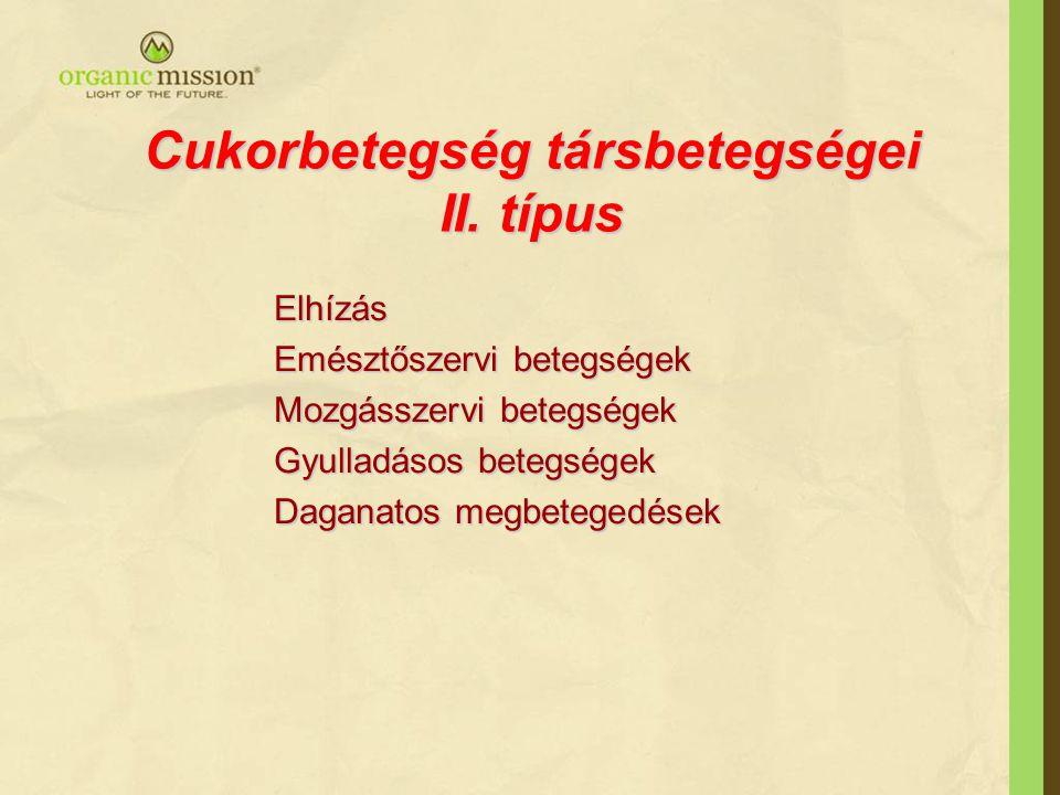 Cukorbetegség társbetegségei II. típus Elhízás Emésztőszervi betegségek Mozgásszervi betegségek Gyulladásos betegségek Daganatos megbetegedések