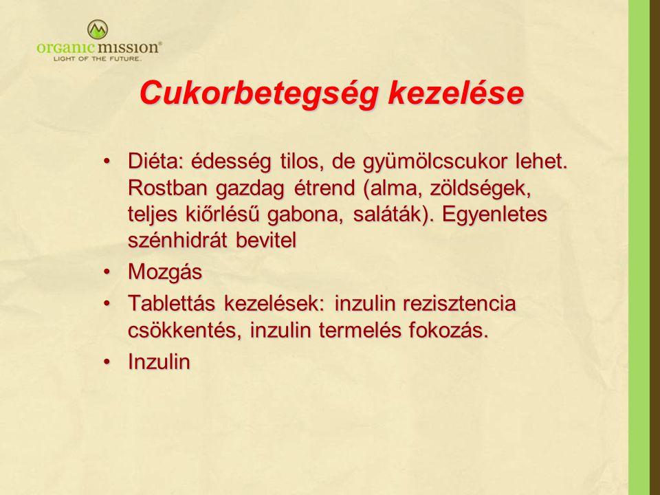 Cukorbetegség kezelése Diéta: édesség tilos, de gyümölcscukor lehet. Rostban gazdag étrend (alma, zöldségek, teljes kiőrlésű gabona, saláták). Egyenle