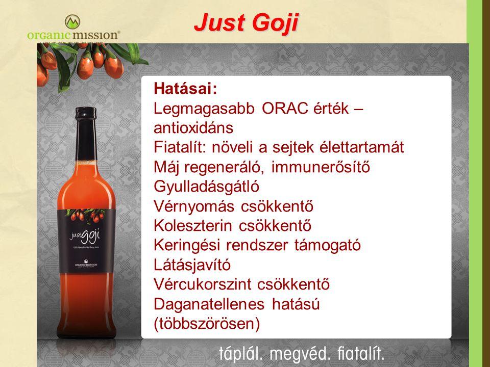 Just Goji Hatásai: Legmagasabb ORAC érték – antioxidáns Fiatalít: növeli a sejtek élettartamát Máj regeneráló, immunerősítő Gyulladásgátló Vérnyomás c