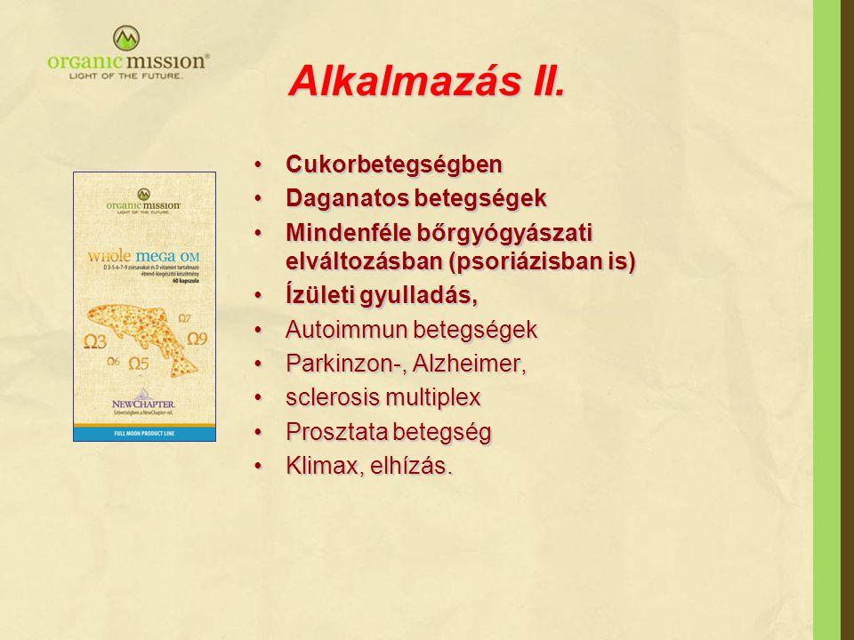 Alkalmazás II. CukorbetegségbenCukorbetegségben Daganatos betegségekDaganatos betegségek Mindenféle bőrgyógyászati elváltozásban (psoriázisban is)Mind