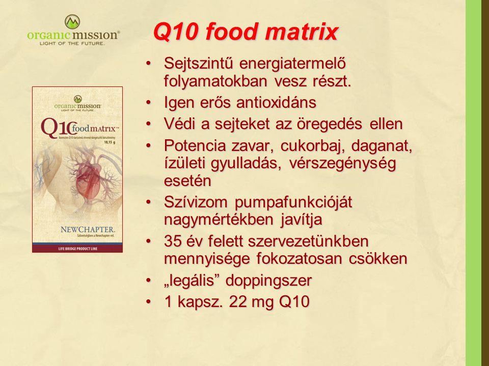 Q10 food matrix Sejtszintű energiatermelő folyamatokban vesz részt.Sejtszintű energiatermelő folyamatokban vesz részt. Igen erős antioxidánsIgen erős