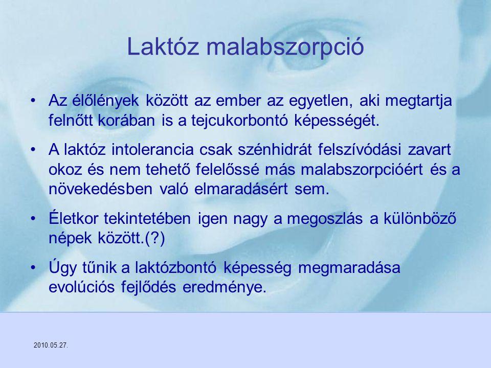2010.05.27. Laktóz malabszorpció Az élőlények között az ember az egyetlen, aki megtartja felnőtt korában is a tejcukorbontó képességét. A laktóz intol