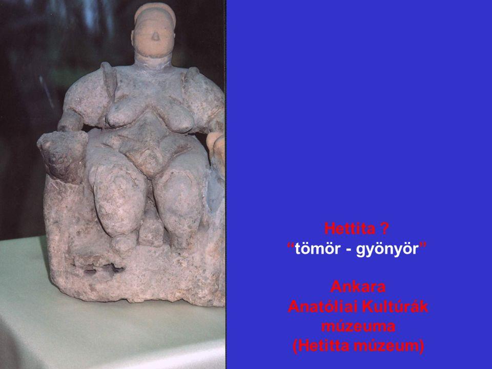"""Hettita ? """"tömör - gyönyör"""" Ankara Anatóliai Kultúrák múzeuma (Hetitta múzeum)"""