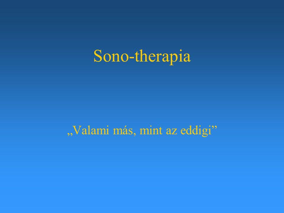 "Sono-therapia ""Valami más, mint az eddigi"""