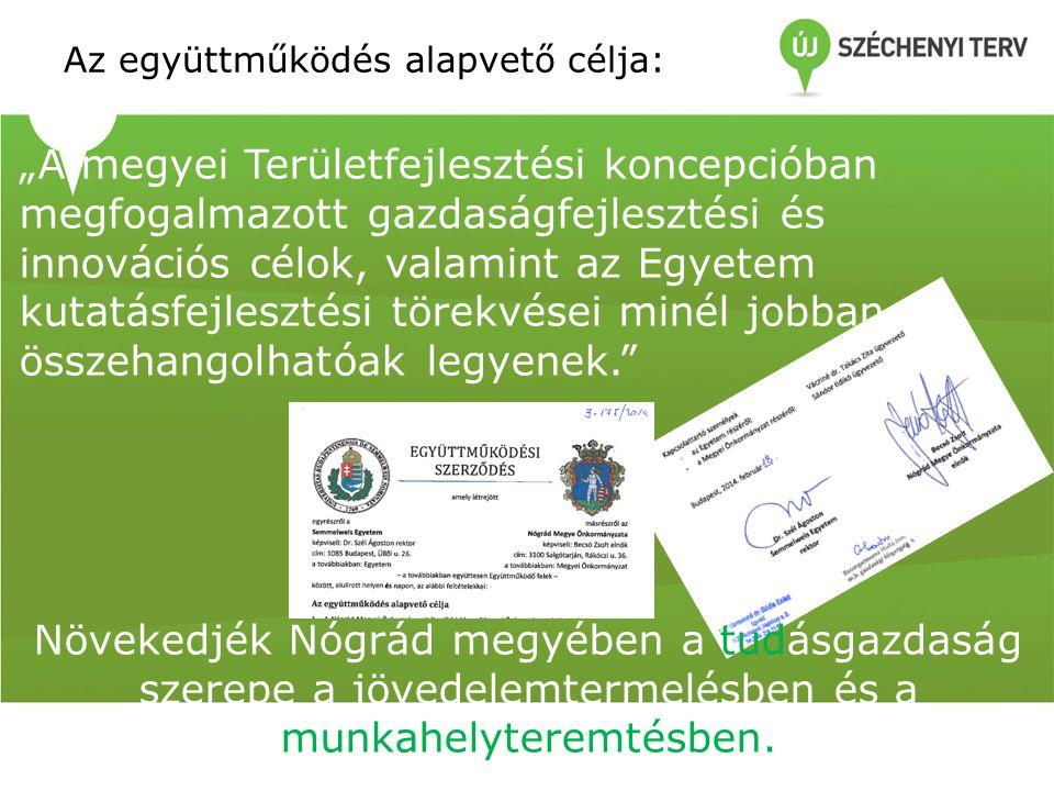 """Az együttműködés alapvető célja: """"A megyei Területfejlesztési koncepcióban megfogalmazott gazdaságfejlesztési és innovációs célok, valamint az Egyetem kutatásfejlesztési törekvései minél jobban összehangolhatóak legyenek. Növekedjék Nógrád megyében a tudásgazdaság szerepe a jövedelemtermelésben és a munkahelyteremtésben."""