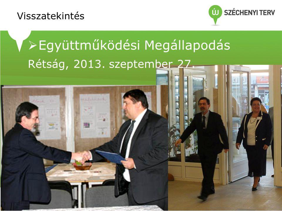 Visszatekintés  Együttműködési Megállapodás Rétság, 2013. szeptember 27.
