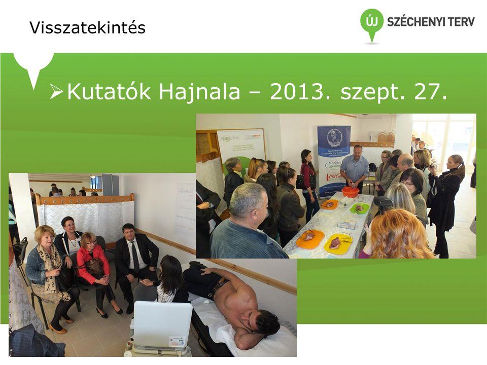 Visszatekintés  Kutatók Hajnala – 2013. szept. 27.