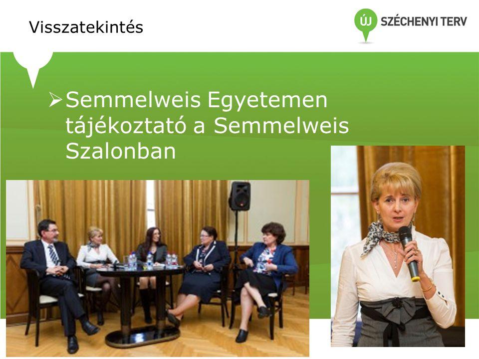 Visszatekintés  Semmelweis Egyetemen tájékoztató a Semmelweis Szalonban